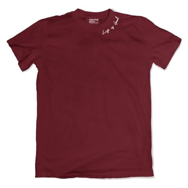 Life is Good Maroon Tshirt
