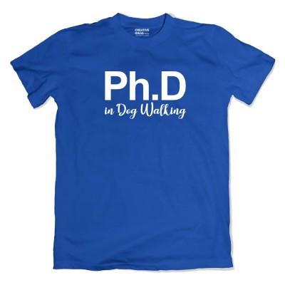 PhD in Dog Walking Tshirt