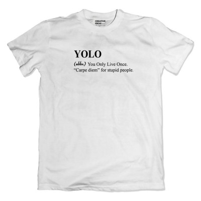 YOLO - You Only Live Once Tshirt