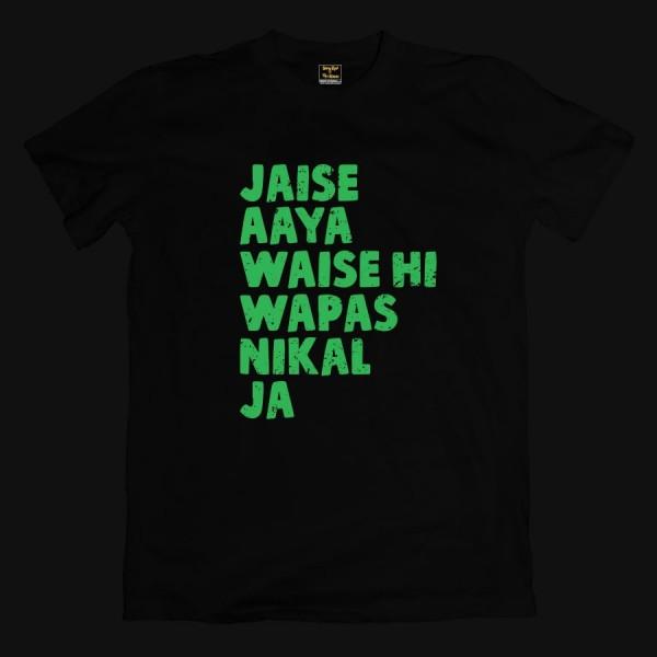 Jaisa Aaya Waisa Hi Wapas Nikal Black Gully Gang Tshirt