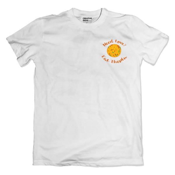Need Love? Eat Thepla White TShirt
