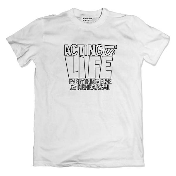 Acting is Life Tshirt