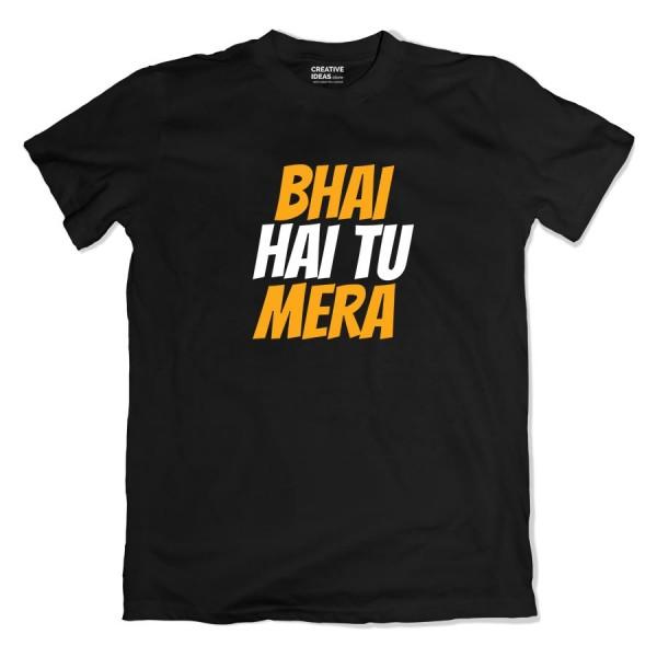 Bhai Hai Tu Mera Tshirt