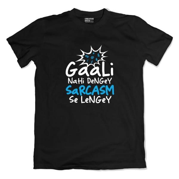 Gaali Nai Denge Sarcasm se Lenge Tshirt