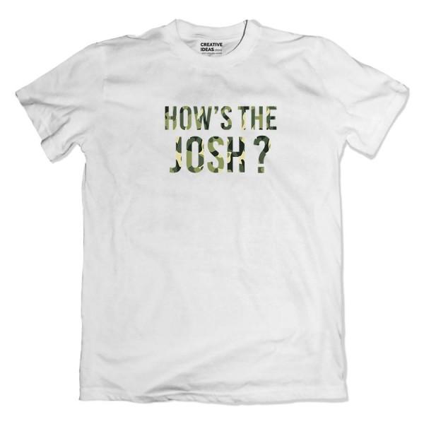 How's The Josh? Tshirt