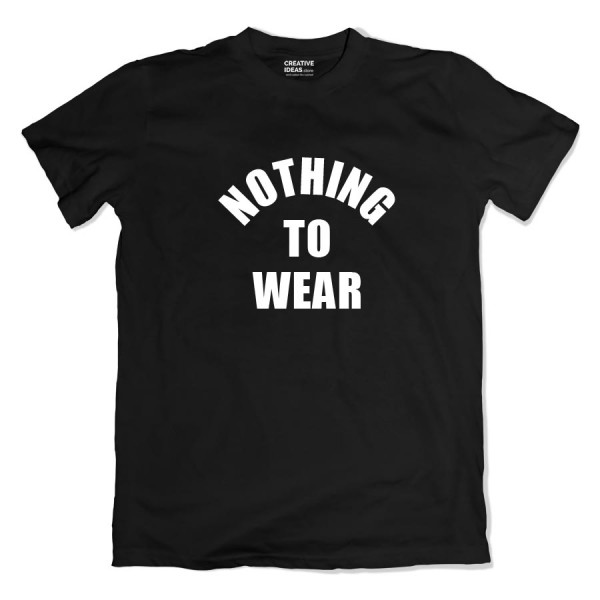 Nothing to Wear Tshirt