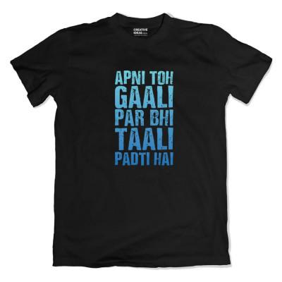 Apni To Gaali Par Bhi Taali Padti Hai Tshirt