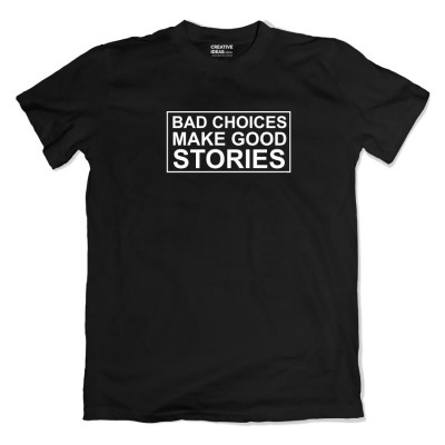 Bad Choices Tshirt
