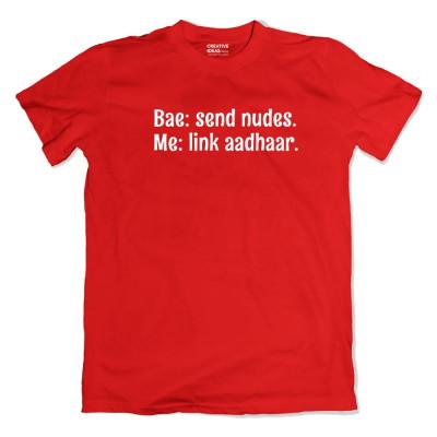 Bae : Send Nudes - Me : Link AADHAR CARD Tshirt