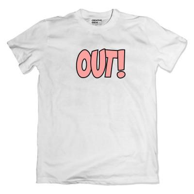 Out! Tshirt