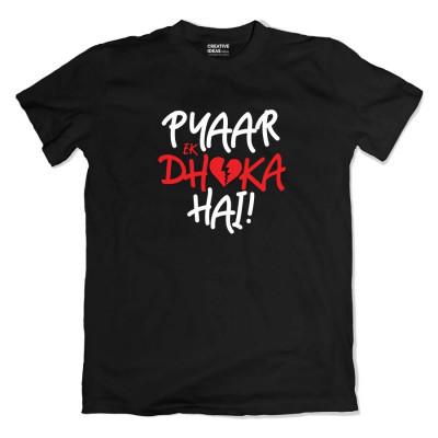 Pyaar Ek Dhoka Hai Tshirt