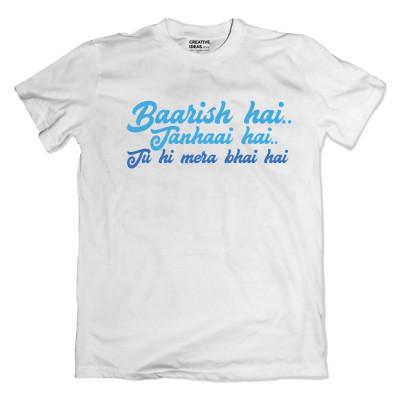 Baarish Hai Tanhaai Hai Tu Hi Mera Bhai Hai - Rhyming White Tshirt