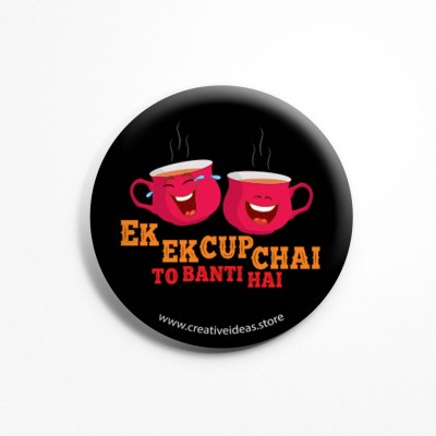 Ek Ek Cup Chai To Banti Hai Badge