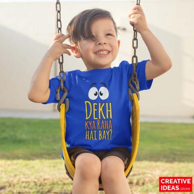 Dekh Kya Raha Hai Bay? Kids Special Tshirt Blue