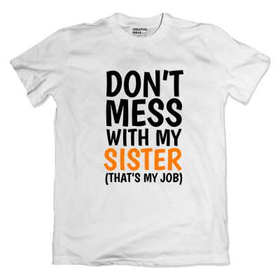 Don't Mess with my Brother and Sister Tshirt