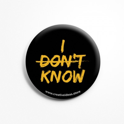 I Don't Know Badge