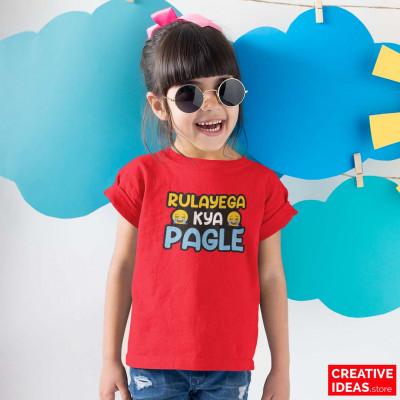 Rulayega Kya Pagle? Kids Special Tshirt Red