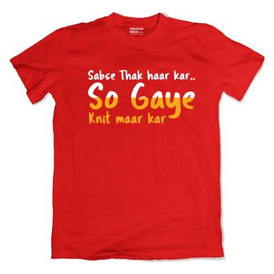 Sabse Thak Haar Kar So Gaye Knit Maar kar - Rhyming Red Tshirt