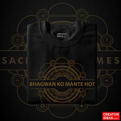 Bhagwan Ko Mante Ho? - Sacred Tshirt