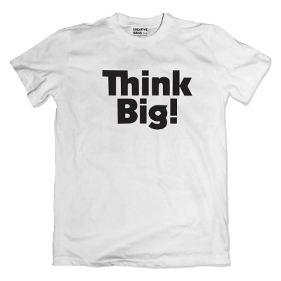 Think Big White Tshirt