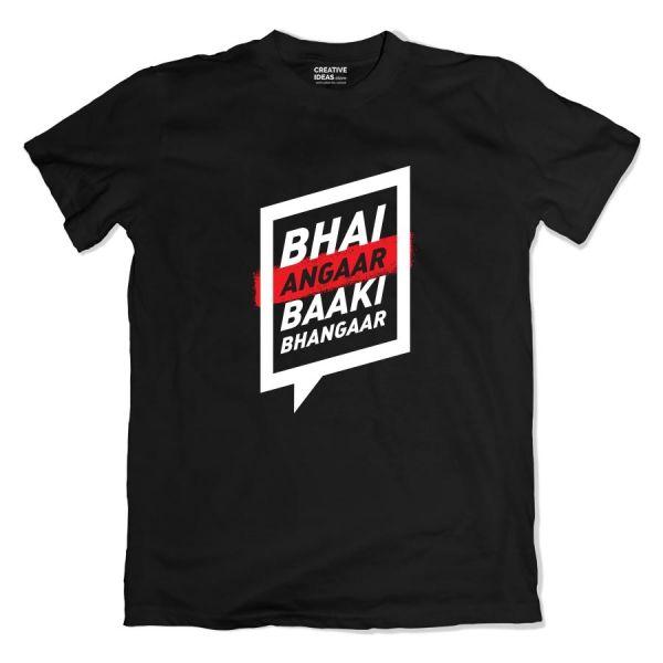 Bhai Angaar Baaki Sab Bhangaar Tshirt