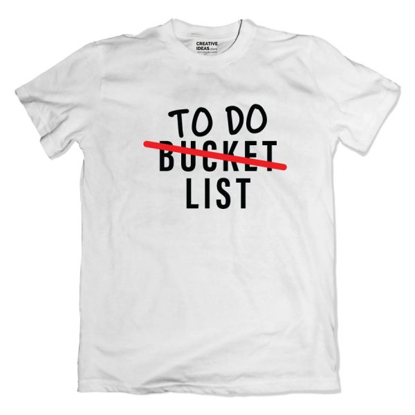 To Do Bucketlist Tshirt White